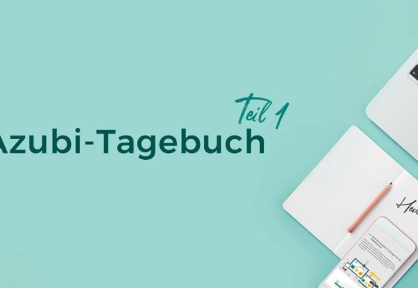 das-azubi-tagebuch-teil1