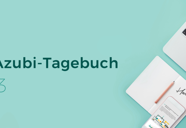 das-azubi-tagebuch-teil3